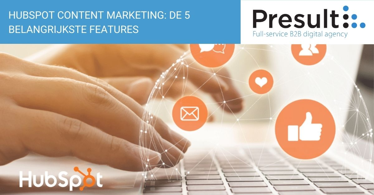HubSpot content marketing: de 5 belangrijkste features